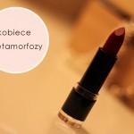 Kobiece kompleksy i metamorfozy