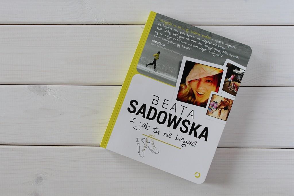 """""""I jak tu nie biegać"""" – recenzja książki Beaty Sadowskiej"""