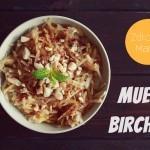 Muesli Birchera – owsianka bez gotowania (video)