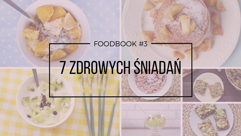 Foodbook #3 – pomysły na zdrowe śniadanie