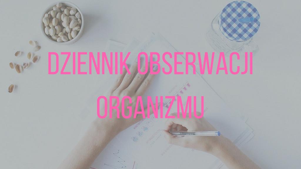 Mój blogowy produkt – Dziennik Obserwacji Organizmu