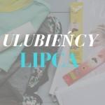 Ulubieńcy i odkrycia LIPCA
