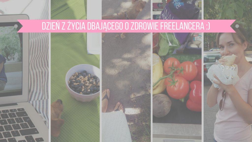 Dzień z życia dbającego o zdrowie freelancera :)