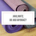 Jaką matę do jogi wybrać?