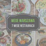 WEGE Warszawa – wegańskie i wegetariańskie restauracje w Warszawie cz. I