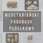 Catering dietetyczny – recenzja + FOODBOOK z 3 dni