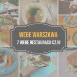 WEGE Warszawa – gdzie zjeść wegański lub wegetariański obiad w Warszawie cz. III