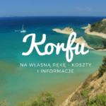 Wyjazd na Korfu – informacje praktyczne + kosztorys wyjazdu na własną rękę