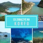 Co zobaczyć na Korfu – najpiękniejsze plaże i widoki [subiektywny przewodnik]