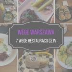 Wege Warszawa – wegetariańskie i wegańskie restauracje w Warszawie cz. IV